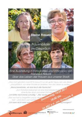"""Am Donnerstag, 14. September 2017 eröffnet die Ausstellung """"Starke Frauen - Frauenbilder im Gespräch"""" mit Fotografien und Interviews von Franziska Nauck."""