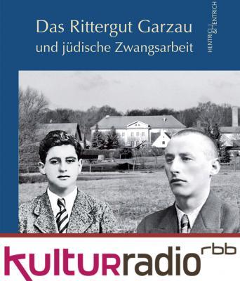 """Vorschaubild : RBB berichtet über das Buch """"Das Rittergut Garzau und jüdische Zwangsarbeit"""""""