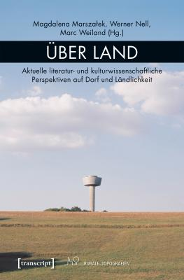 Foto zur Meldung: Über Land: Aktuelle literatur- und kulturwissenschaftliche Perspektiven auf Dorf und Ländlichkeit