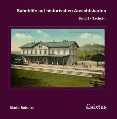 Vorschaubild zur Meldung: Bahnhöfe auf historischen Ansichtskarten. Band 2 - Sachsen
