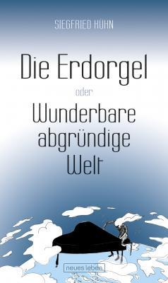 """Buchtitel: """"Die Erdorgel"""" oder """"Wunderbare abgründige Welt"""""""