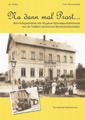 Vorschaubild zur Meldung: Na dann mal Prost… Bahnhofsgaststätten des Mügelner Schmalspurbahnnetzes  und die Tradition sächsischer Bahnhofswirtschaften