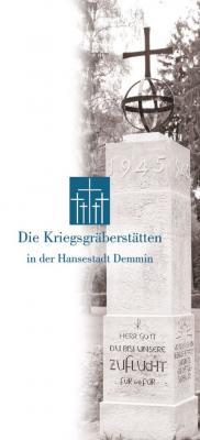 Mit Hilfe von Spenden konnte kürzlich auch ein Flyer mit Erläuterungen zu den Kriegsgräberstätten in der Hansestadt Demmin gedruckt werden.