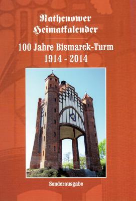 Foto zur Meldung: Sonderheft Rathenower Heimatkalender - 100 Jahre Bismarckturm