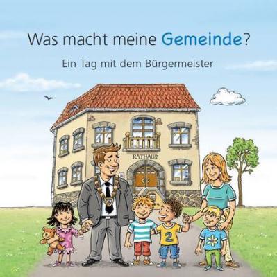 """Das Büchlein """"Was macht meine Gemeinde? Ein Tag mit dem Bürgermeister"""" wurde vom Niedersächsischen Städte- und Gemeindebund konzipiert (Foto: www.nsgb.de)"""