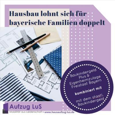 Familien aus Bayern profitieren gleich doppelt beim Kauf eines Eigenheimes dank staatlichem Baukindergeld und Baukindergeld Plus vom Freistaat Bayern