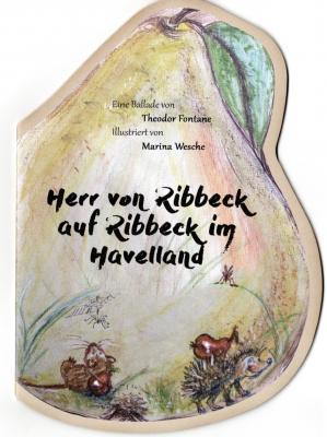 """""""Herr von Ribbeck auf Ribbeck ... """""""