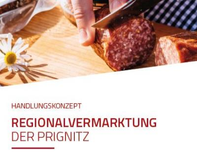 Foto zur Meldung: Regionalvermarktung Prignitz - Handlungskonzept ist da!