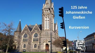 Foto zur Meldung: Film 125 Jahre Johanneskirche Gießen – Kurzversion