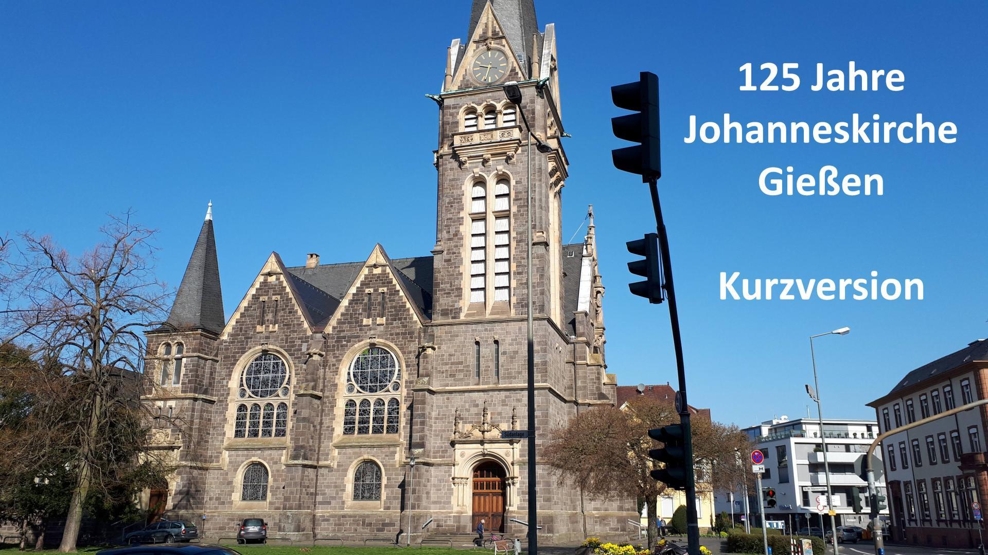 Bild der Meldung: Film 125 Jahre Johanneskirche Gießen – Kurzversion