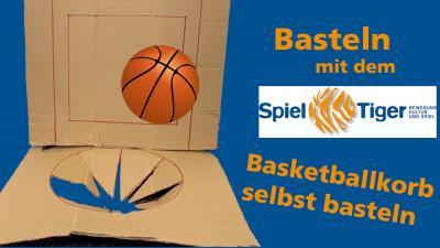 Bild der Meldung: Basteln mit dem SpielTiger Folge 5 Basketballkorb