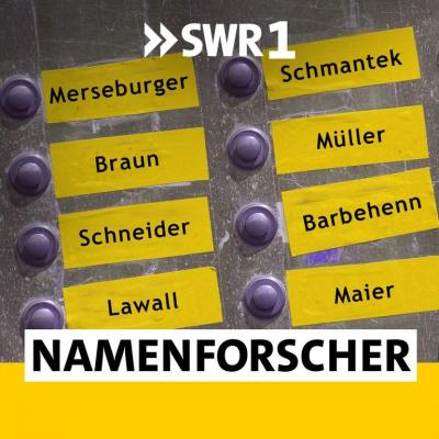 Quelle: https://www.swr.de/swr1/rp/namenforscher-podcast-100.html