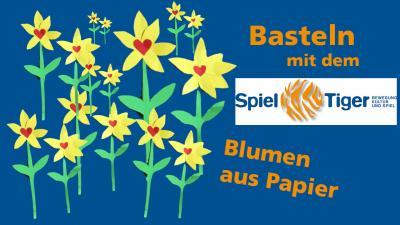 Bild der Meldung: Basteln mit dem SpielTiger Folge 6 Blumen