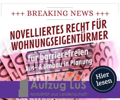 Barrierefreie Aus- & Umbauten - novelliertes Recht für Wohnungseigentürmer soll kommen_Wohnungseigentumsmodernisierungsgesetz
