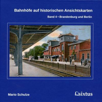 Bahnhöfe auf historischen Ansichtskarten Band 4
