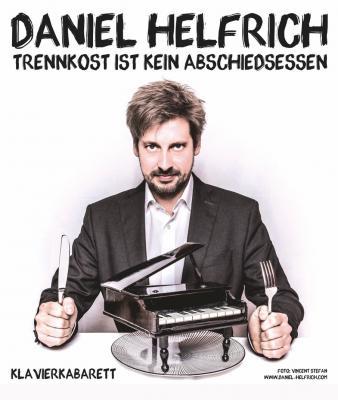 Foto zur Meldung: Musikkabarett Daniel Helfrich am Freitag, 13. November 2020 - Tickets im VVK, begrenzte Plätze!