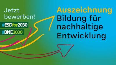Auszeichnung: Bildung für Nachhaltige Entwicklung von BMBF und Deutsche UNESCO Kommission gestartet