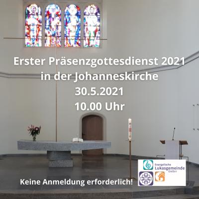 Erster Präsenzgottesdienst 2021 am 30.5.2021 in der Johanneskirche