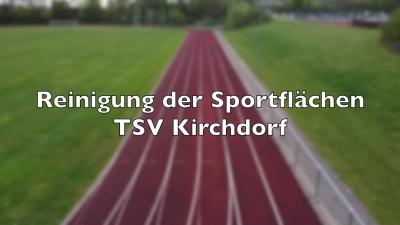 Reinigung der Sportflächen auf dem Sportgelände des TSV Kirchdorf ...