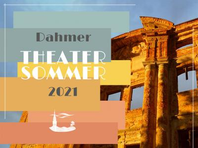 Vorverkaufsstart für DAHMER THEATERSOMMER 2021