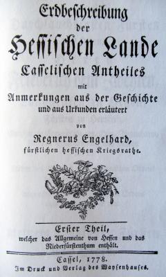 """Die """"Erdbeschreibung der hessischen Lande"""" von Regnerus Engelhard bietet einen interessanten Blick auf die nordhessische Region in der zweiten Hälfte des 18. Jahrhunderts"""