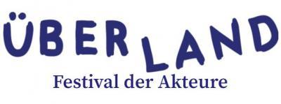 ÜBERLAND – Festival der (Land-)Akteure