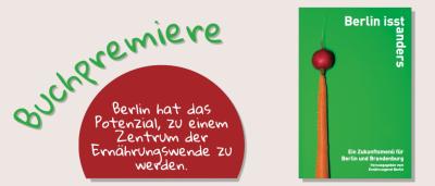 """Ernährungsrat Berlin hat das Buch """"Ein Zukunftsmenü für Berlin und Brandenburg"""" veröffentlicht"""