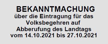 Bekanntmachung über die Eintragung für das Volksbegehren auf Abberufung des Landtags