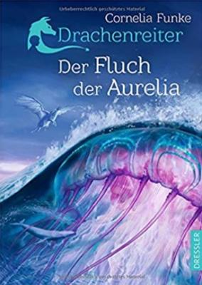 Cornelia Funke: Drachenreiter 3. Der Fluch der Aurelia