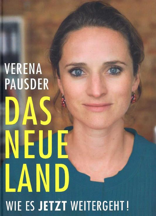 Verena Pausder - Das Neue Land: Wie es jetzt weitergeht!