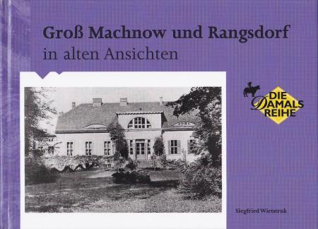 © Foto: Titelseite des Buches Groß Machnow und Rangsdorf in alten Ansichten  2. Auflage 2010