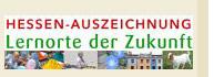"""Hessen-Auszeichnung """"Lernorte der Zukunft"""""""
