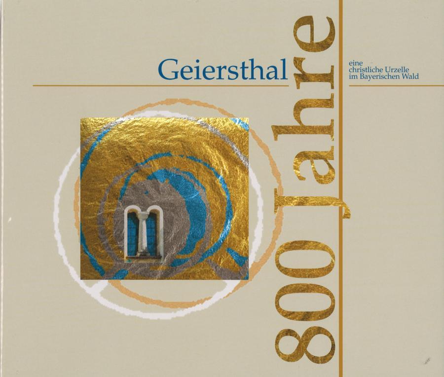 Jubiläumsbuch 800 Jahre Geiersthal