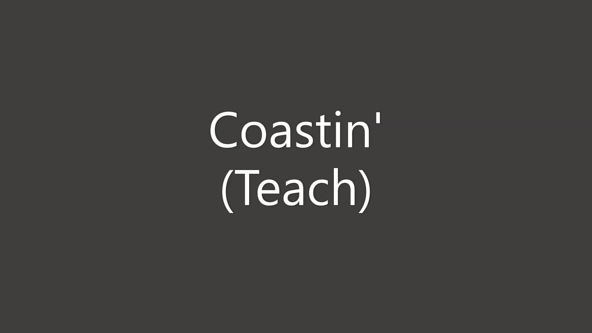 Coastin' Teach