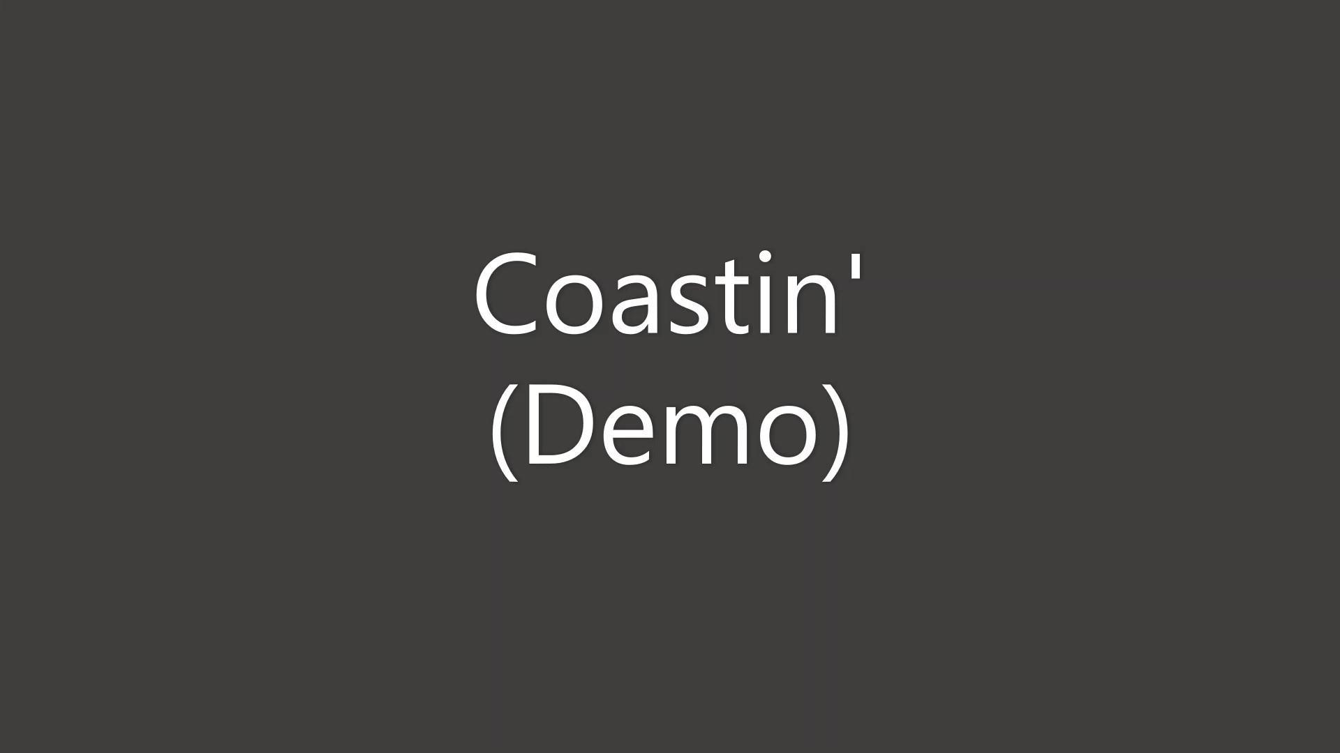 Coastin' Demo
