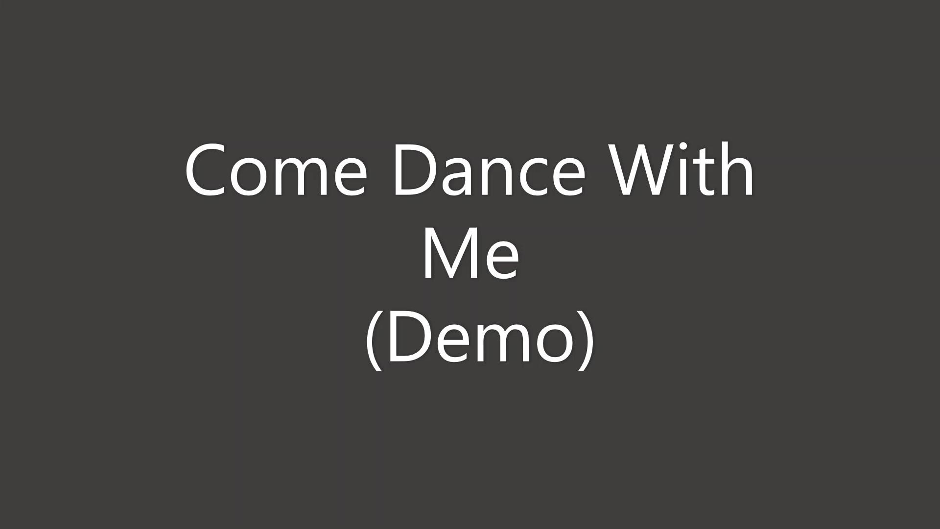 Come Dance With Me Demo