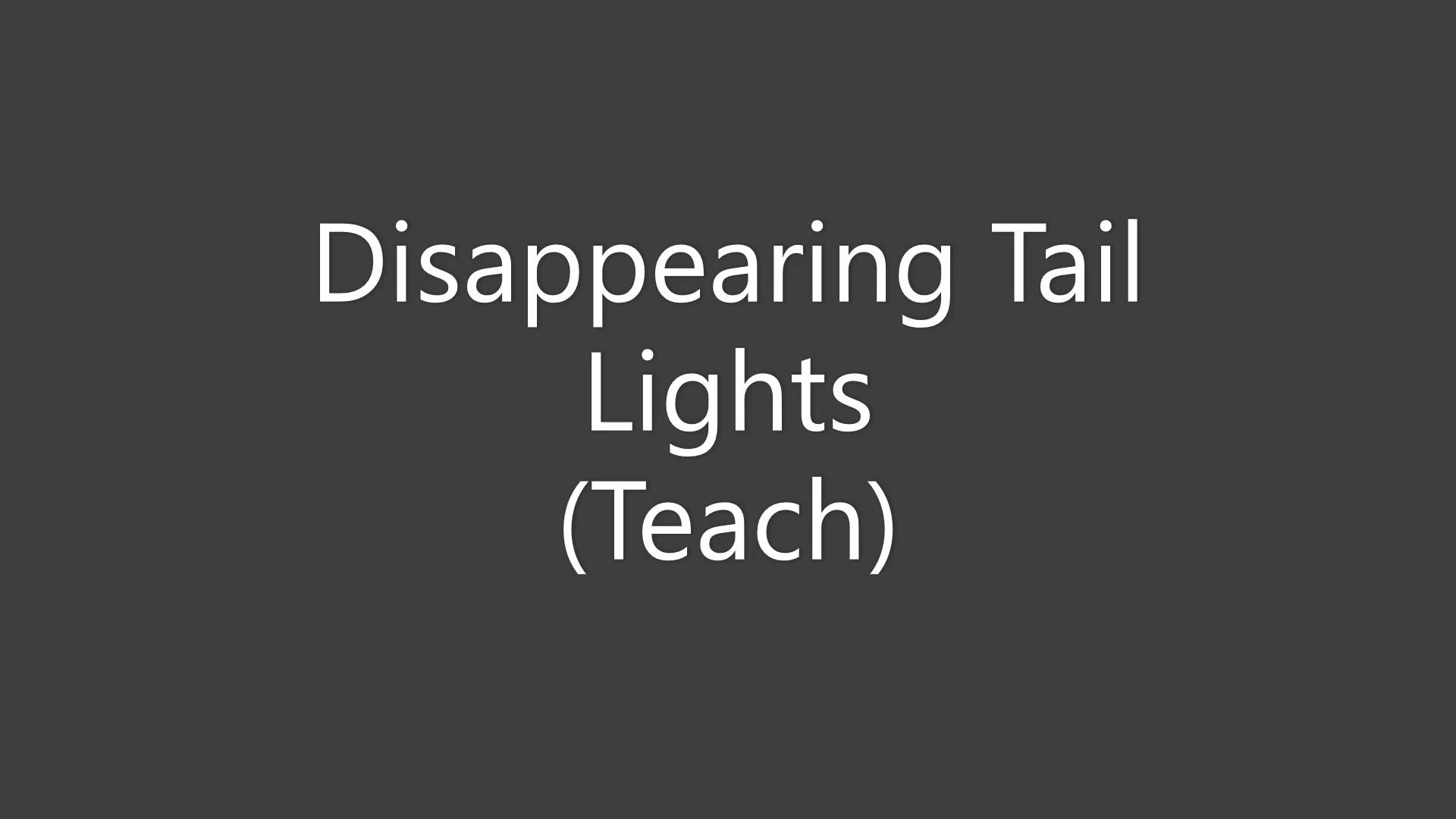 Disappearing Tail Lights Demo