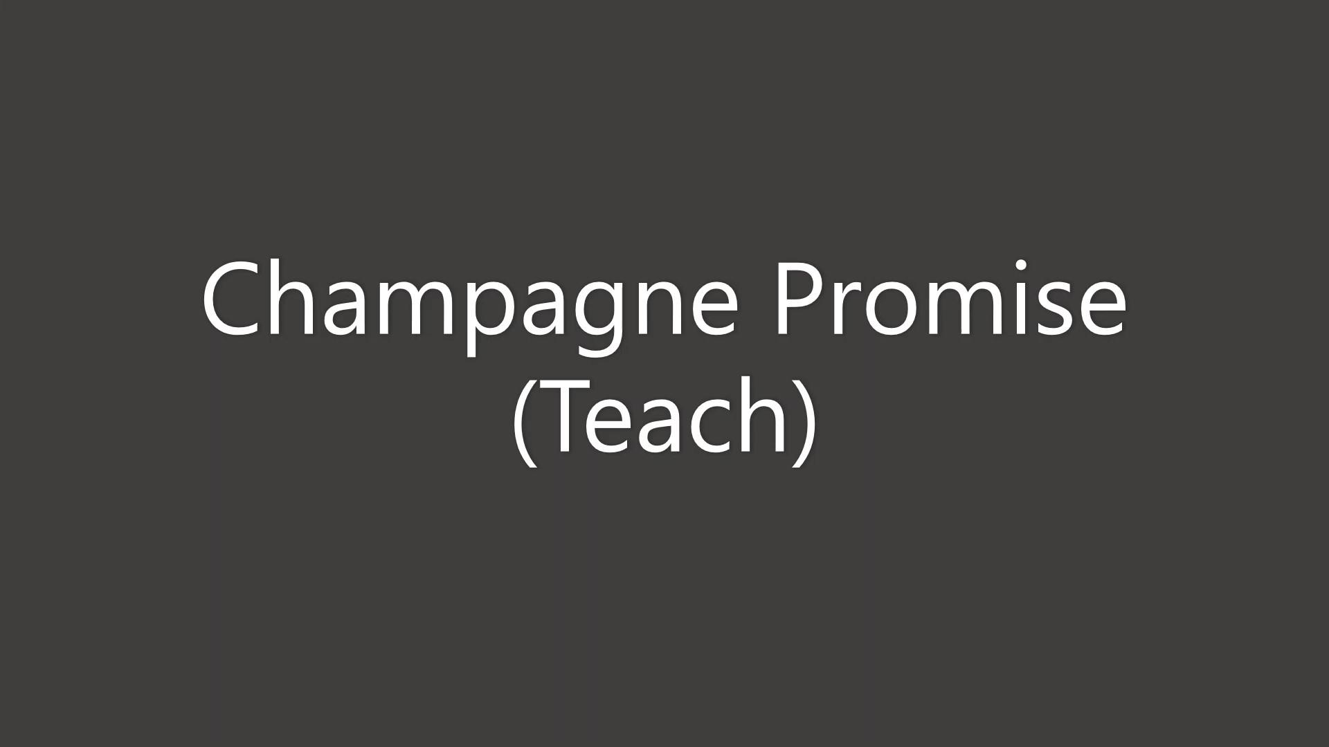 Champagne Promise Teach