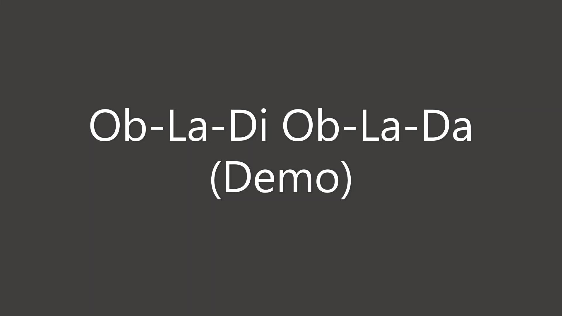 Ob-La-Di Ob-La-Da Demo