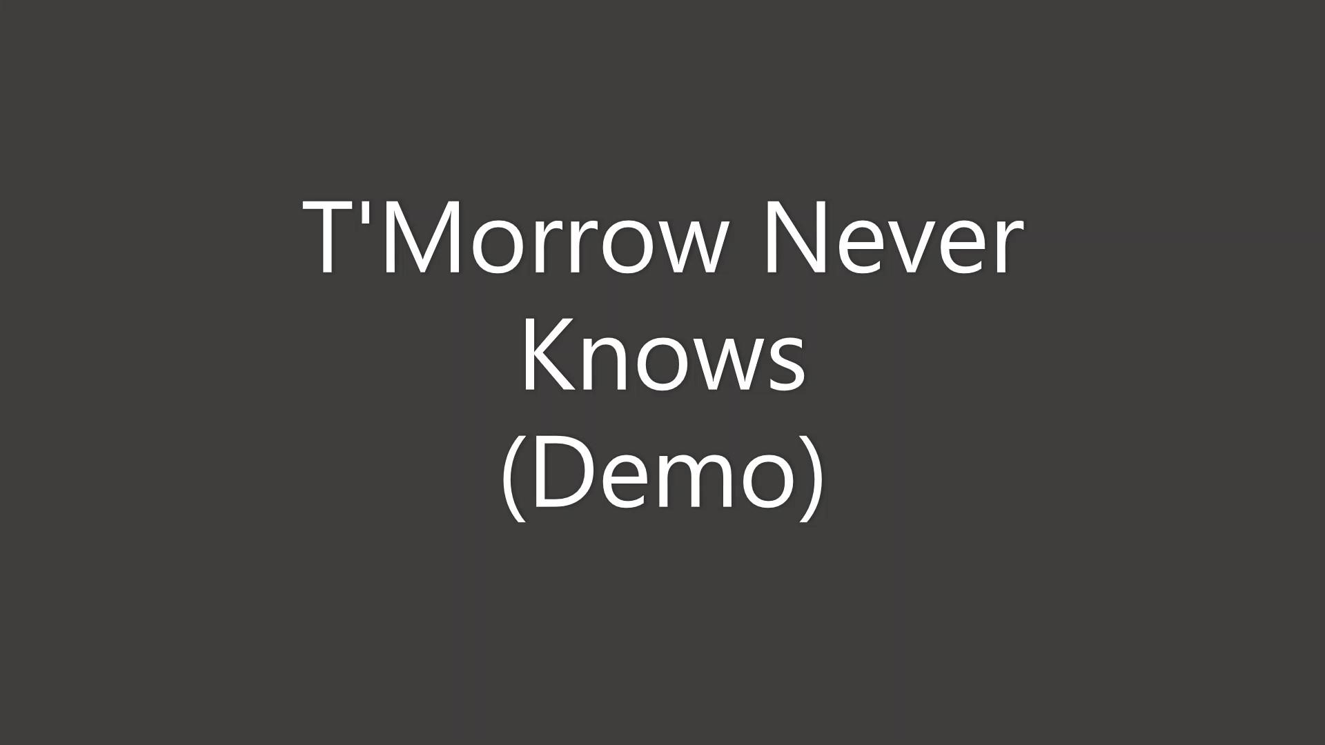 T'Morrow Never Knows Demo
