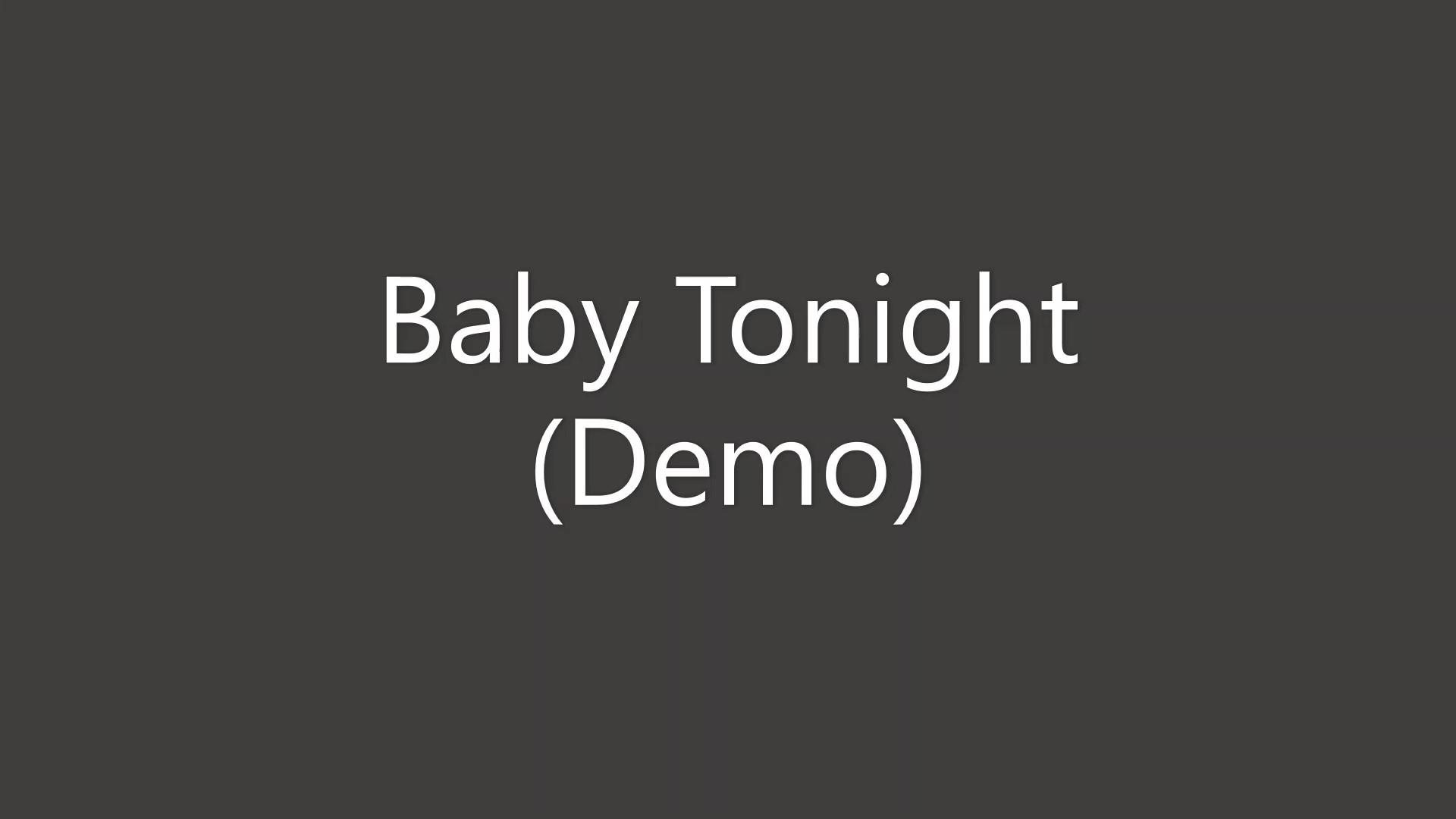Baby Tonight Demo