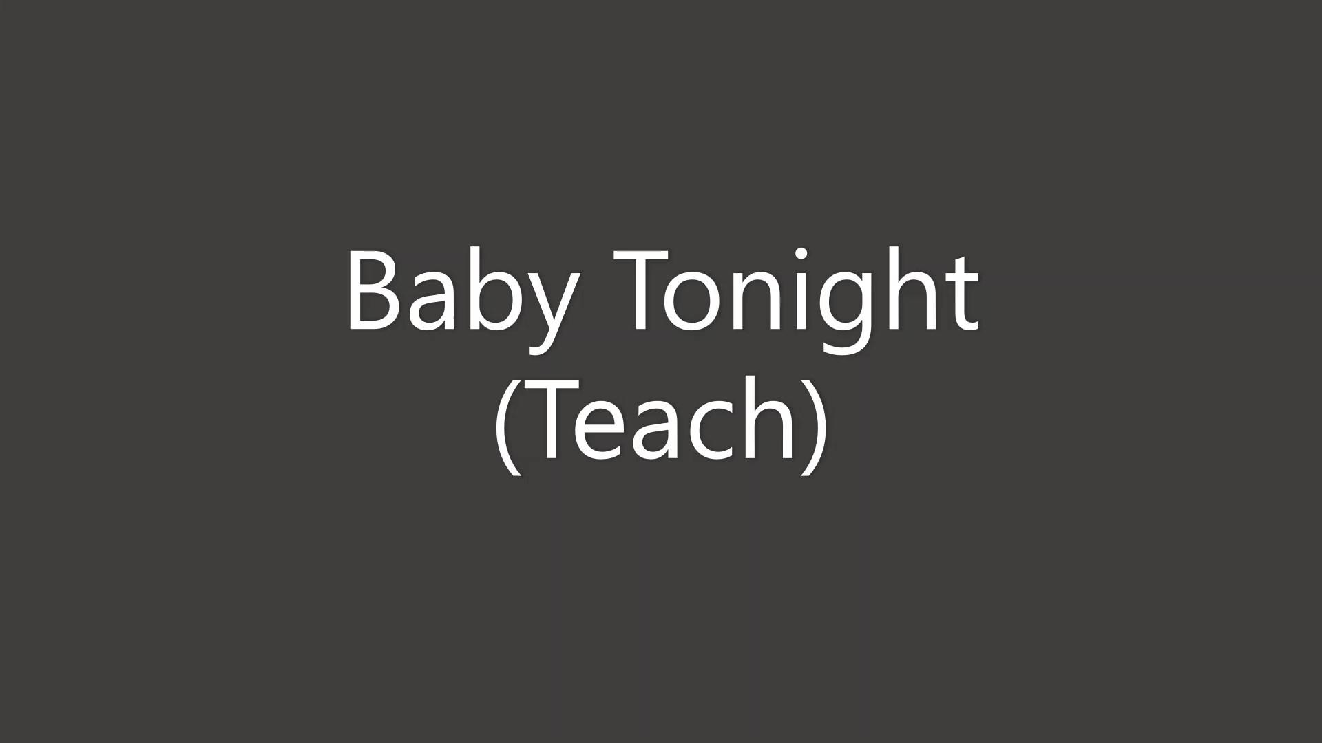 Baby Tonight Teach