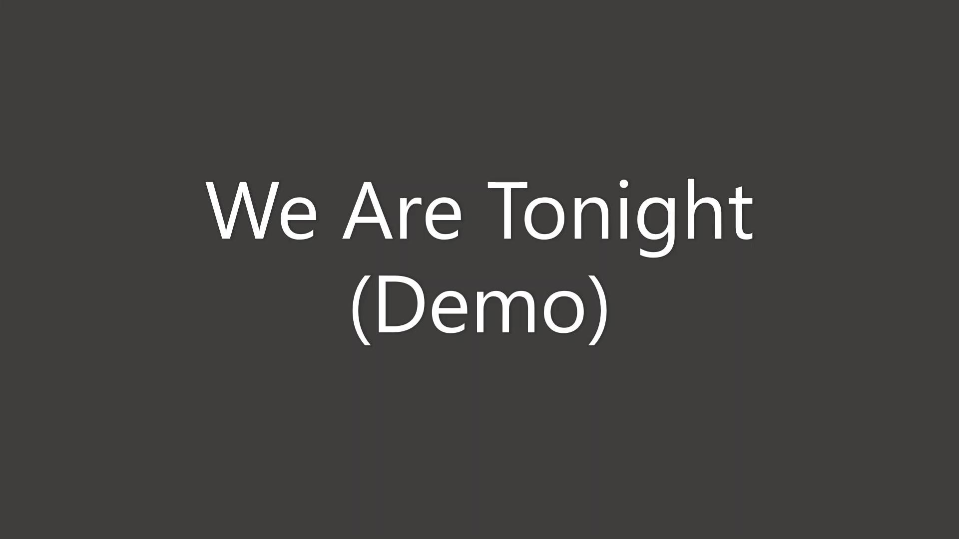 We AreTonight Demo