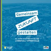 Broschüre 30 Jahre Stadtentwicklung Lübbenau/Spreewald