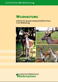 Wildhaltung – Leitlinien für die gute landwirtschaftl. Praxis in der Wildhaltung