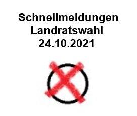 Schnellmeldungen Landratswahl 24.10.2021