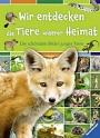 Wir entdecken die Tiere unserer Heimat