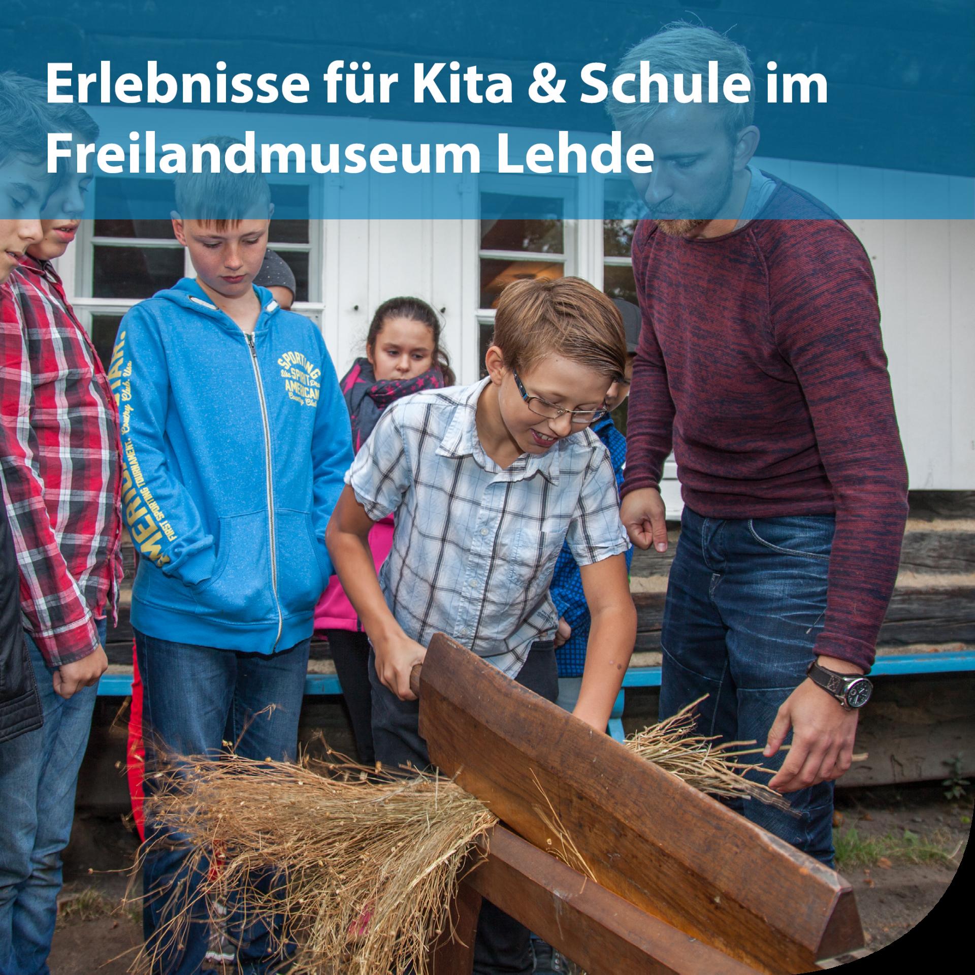 Angebote für Kita und Schule Freilandmuseum Lehde