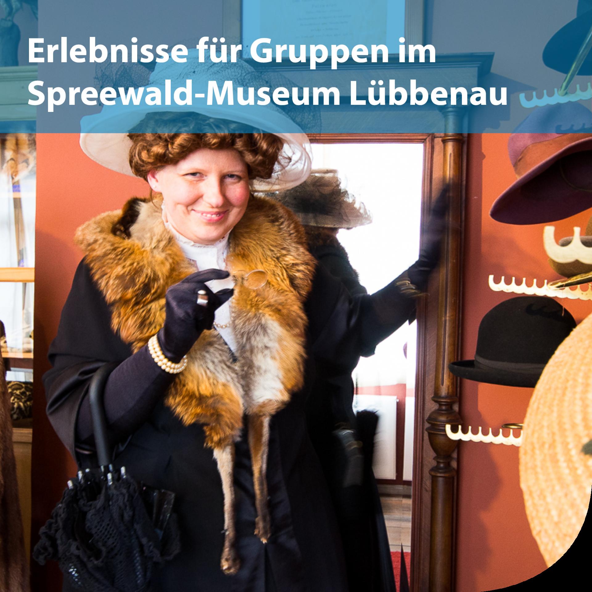 Erlebnisse für Reisegruppen im Spreewald-Museum Lübbenau
