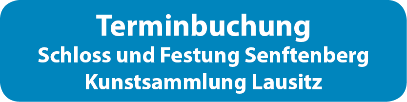 Terminbuchung_Schloss und Festung Senftenberg_Kunstsammlung Lausitz